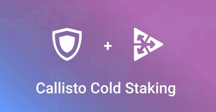 Callisto Cold Staking – what is it and how do I start on Guarda?